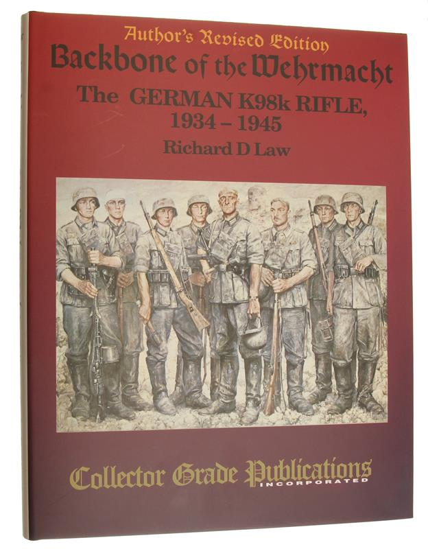 Backbone Of The Wehrmacht-The German K98K Rifle-1934-1945 Book-By Richard D. Law