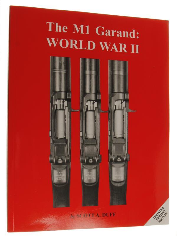 M-1 Garand: World War II Book - By Scott A. Duff