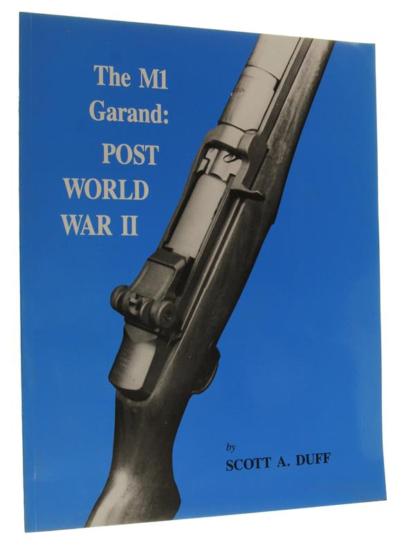 M-1 Garand: Post World War II Book - By Scott A. Duff