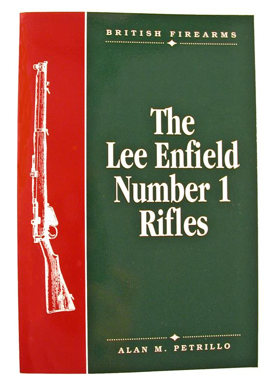Lee Enfield Number 1 Rifles Book - By Alan Petrillo
