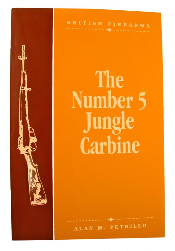 Number 5 Jungle Carbine Book - By Alan Petrillo