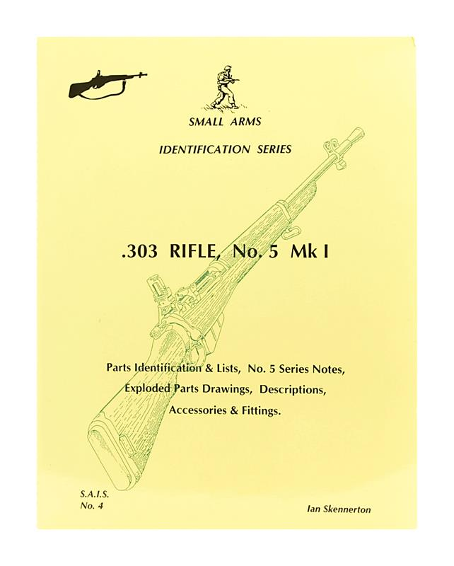.303 Rifle Number 5 MK 1 Book (Small Arms Identification Series)