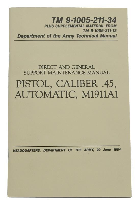 Department Of The Army Technical Manual For 1911A1 Pistol TM-9-1005-211-34