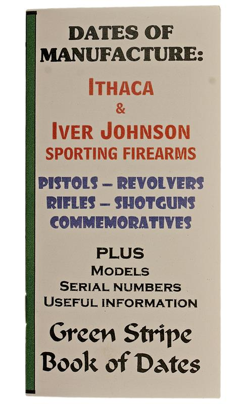 Ithaca & Iver Johnson Dates Of Manufacture Booklet, 17 Pages