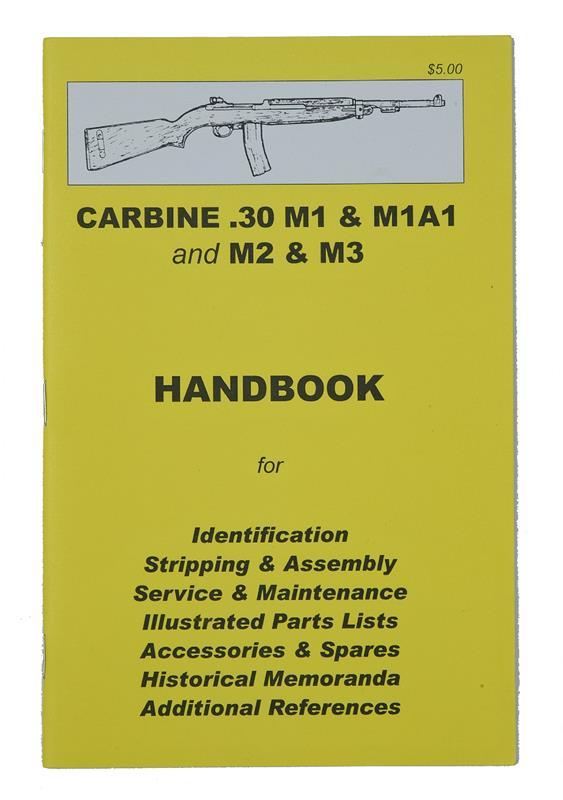 Carbine .30 M1, M1A1, M2, M3 Handbook