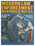 Modern Law Enforcement Weapons Book - Second Edition - By Tom Ferguson