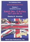 SMLE(No.1)MKI &MKIII Rifles by Charles R. Stratton,Vol.1 Revised 3rd Edition